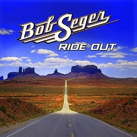 BOB SEGER-Ride Out