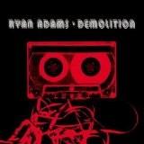 RYAN ADAMS-Demolition