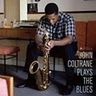 JOHN COLTRANE-Plays The Blues