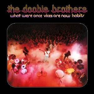 THE DOOBIE BROTHERS-WHAT WERE ONCE VICES