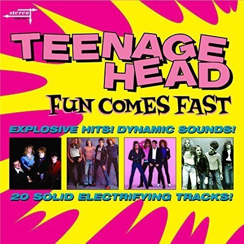 TEENAGE HEAD -Fun Comes Fast