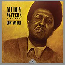 MUDDY WATERS-Goin' Way Back