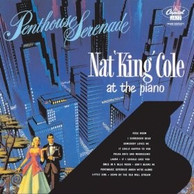 NAT KING COLE-PENTHOUSE SERENADE