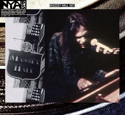 NEIL YOUNG -LIVE AT MASSEY HALL 1971