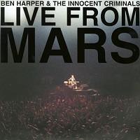BEN HARPER & INNOCENT CRIMINALS-LIVE FROM MARS