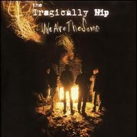 TRAGICALLY HIP-WE ARE SAME