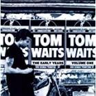 TOM WAITS -The Early Years Volume 1