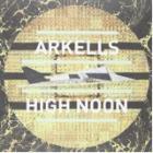 ARKELLS-High Noon
