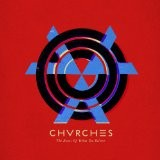 CHVRCHES Bones of What You Believe
