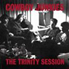 COWBOY JUNKIES-The Trinity Session