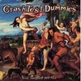 CRASH TEST DUMMIES-God Shuffled his Feet