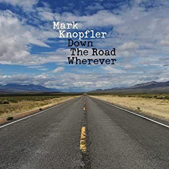 MARK KNOPFLER-Down the Road Wherever