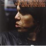 GEORGE THOROGOOD AND THE DESTROYERS-Move It On Over