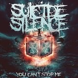 SUICIDE  SILENCE -You Can't Stop Me
