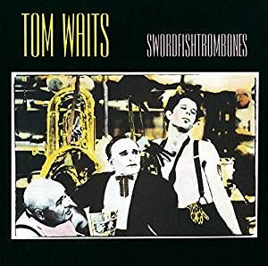 TOM WAITS-Swordfishtrombones